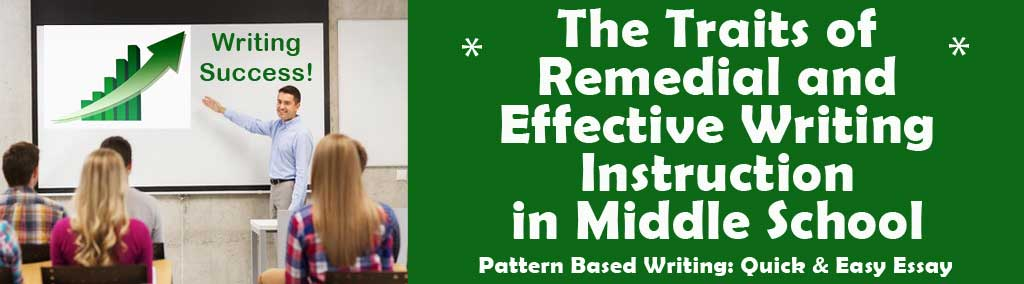 The Traits of Remedial (and Effective) Writing Instruction in Middle School