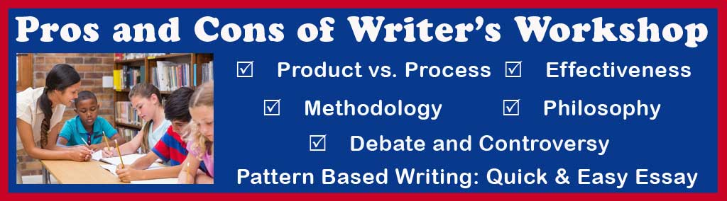 Pros and Cons of Writer's Workshop in Elementary and Middle School
